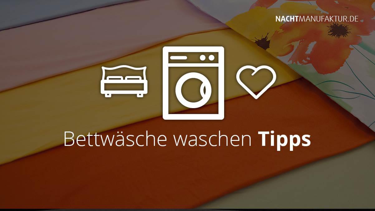 Bettwäsche Waschen Die 7 Besten Tipps Nachtmanufaktur